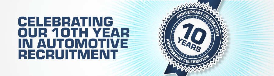 Celebrating our 10th Year in Automotive Recruitment.